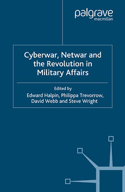 Halpin, Edward - Cyberwar, Netwar and the Revolution in Military Affairs, e-bok
