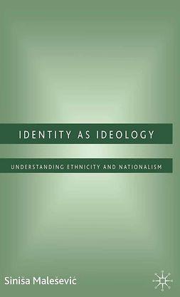 Malešević, Siniša - Identity as Ideology, ebook