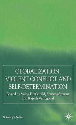 FitzGerald, Valpy - Globalization, Violent Conflict and Self-Determination, e-bok