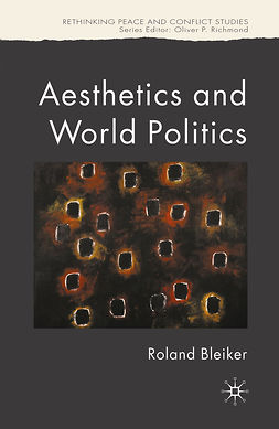 Bleiker, Roland - Aesthetics and World Politics, e-bok