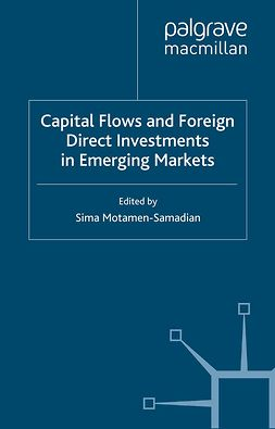 Motamen-Samadian, Sima - Capital Flows and Foreign Direct Investments in Emerging Markets, e-bok