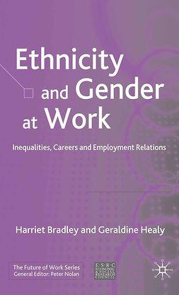 Bradley, Harriet - Ethnicity and Gender at Work, e-bok