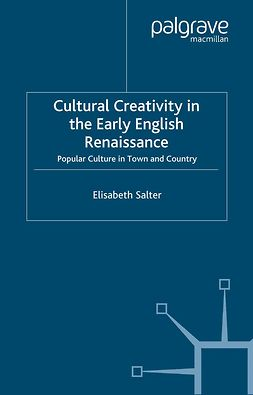 Salter, Elisabeth - Cultural Creativity in the Early English Renaissance, ebook