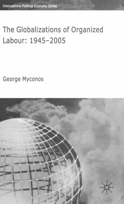 Myconos, George - The Globalizations of Organized Labour, ebook