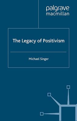 Singer, Michael - The Legacy of Positivism, e-kirja
