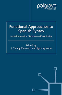 Clements, J. Clancy - Functional Approaches to Spanish Syntax, e-bok