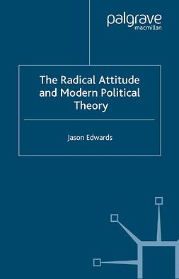 Edwards, Jason - The Radical Attitude and Modern Political Theory, ebook