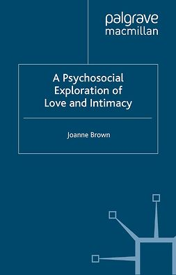 Brown, Joanne - A Psychosocial Exploration of Love and Intimacy, ebook