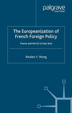 Wong, Reuben Y. - The Europeanization of French Foreign Policy, ebook