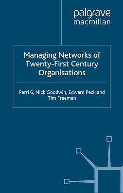 Freeman, Tim - Managing Networks of Twenty-First Century Organisations, ebook