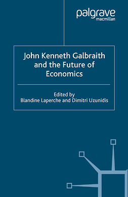 Laperche, Blandine - John Kenneth Galbraith and the Future of Economics, e-bok
