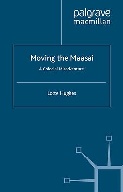 Hughes, Lotte - Moving the Maasai, ebook