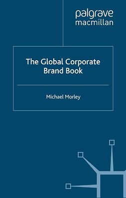 Morley, Michael - The Global Corporate Brand Book, ebook