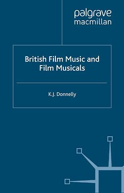 Donnelly, K. J. - British Film Music and Film Musicals, ebook