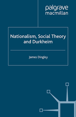 Dingley, James - Nationalism, Social Theory and Durkheim, ebook