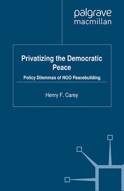 Carey, Henry F. - Privatizing the Democratic Peace, ebook