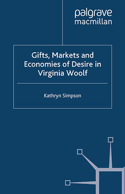 Simpson, Kathryn - Gifts, Markets and Economies of Desire in Virginia Woolf, ebook