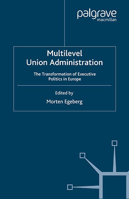 Egeberg, Morten - Multilevel Union Administration, ebook