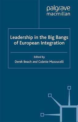 Beach, Derek - Leadership in the Big Bangs of European Integration, e-kirja