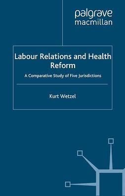 Wetzel, Kurt - Labour Relations and Health Reform, ebook