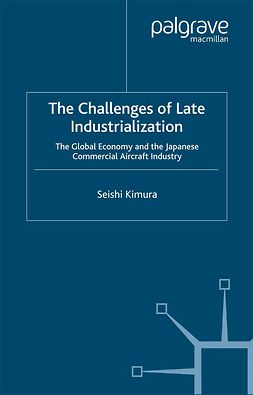 Kimura, Seishi - The Challenges of Late Industrialization, ebook