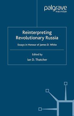 Thatcher, Ian D. - Reinterpreting Revolutionary Russia, e-kirja