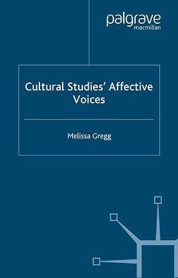 Gregg, Melissa - Cultural Studies' Affective Voices, e-bok