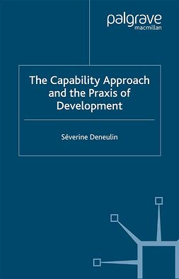 Deneulin, Séverine - The Capability Approach and the Praxis of Development, ebook