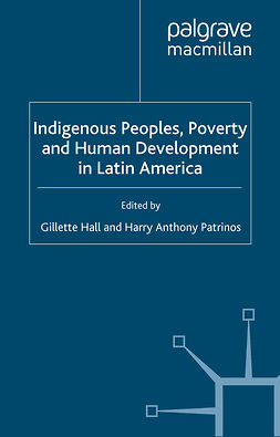 Hall, Gillette - Indigenous Peoples, Poverty and Human Development in Latin America, ebook