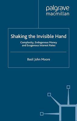 Moore, Basil John - Shaking the Invisible Hand, ebook