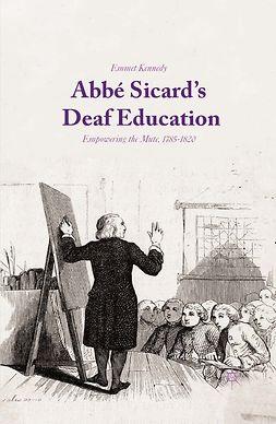 Kennedy, Emmet - Abbé Sicard's Deaf Education, e-kirja