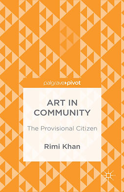 Khan, Rimi - Art in Community: The Provisional Citizen, ebook