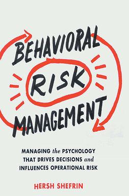Shefrin, Hersh - Behavioral Risk Management, ebook