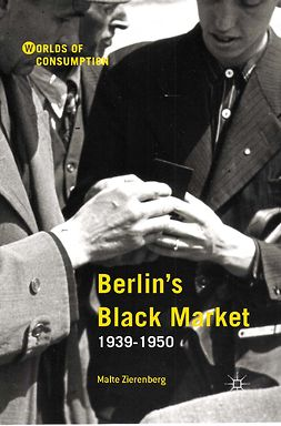 Zierenberg, Malte - Berlin's Black Market: 1939–1950, ebook