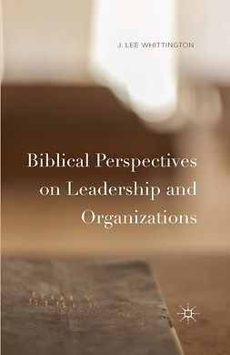Whittington, J. Lee - Biblical Perspectives on Leadership and Organizations, ebook