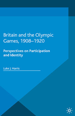 Harris, Luke J. - Britain and the Olympic Games, 1908–1920, ebook