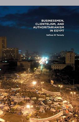 Tarouty, Safinaz El - Businessmen, Clientelism, and Authoritarianism in Egypt, e-kirja