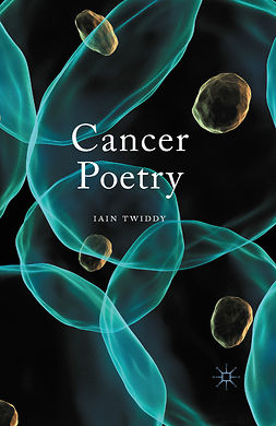 Twiddy, Iain - Cancer Poetry, e-kirja