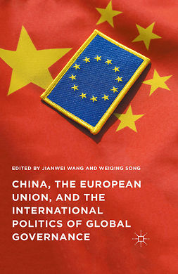 Song, Weiqing - China, the European Union, and the International Politics of Global Governance, ebook