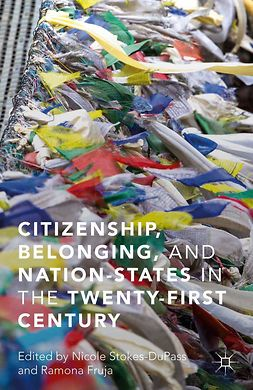 Fruja, Ramona - Citizenship, Belonging, and Nation-States in the Twenty-First Century, e-bok