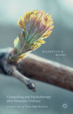 Roddy, Jeannette K. - Counselling and Psychotherapy after Domestic Violence, ebook