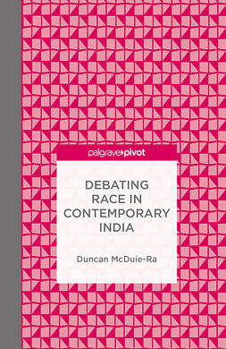 McDuie-Ra, Duncan - Debating Race in Contemporary India, ebook