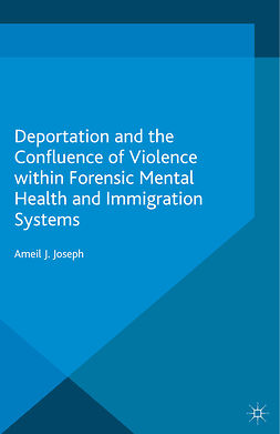 Joseph, Ameil J. - Deportation and the Confluence of Violence within Forensic Mental Health and Immigration Systems, e-kirja