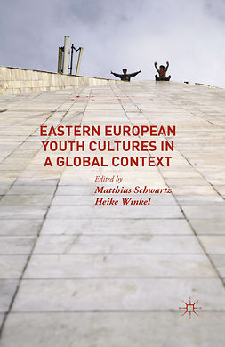 Schwartz, Matthias - Eastern European Youth Cultures in a Global Context, e-kirja