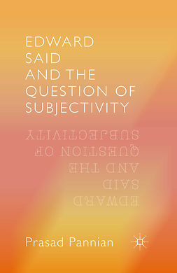 Pannian, Prasad - Edward Said and the Question of Subjectivity, ebook