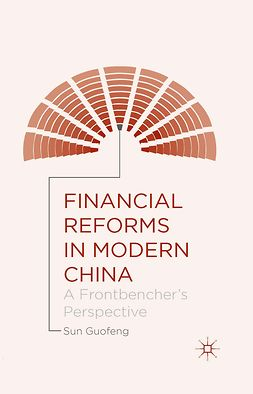 Guofeng, Sun - Financial Reforms in Modern China, ebook