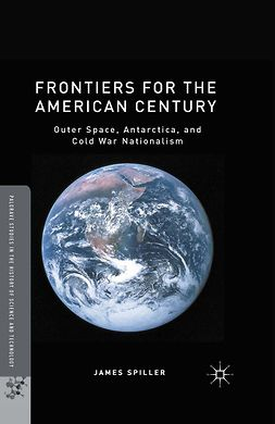 Spiller, James - Frontiers for the American Century, e-bok