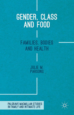 Parsons, Julie M. - Gender, Class and Food, ebook