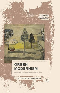 McCarthy, Jeffrey Mathes - Green Modernism, e-bok