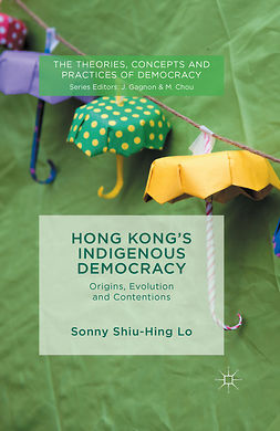 Lo, Sonny - Hong Kong's Indigenous Democracy, ebook